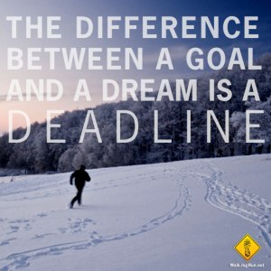 the-difference-between-a-goal-and-a-dream-is-a-deadlien